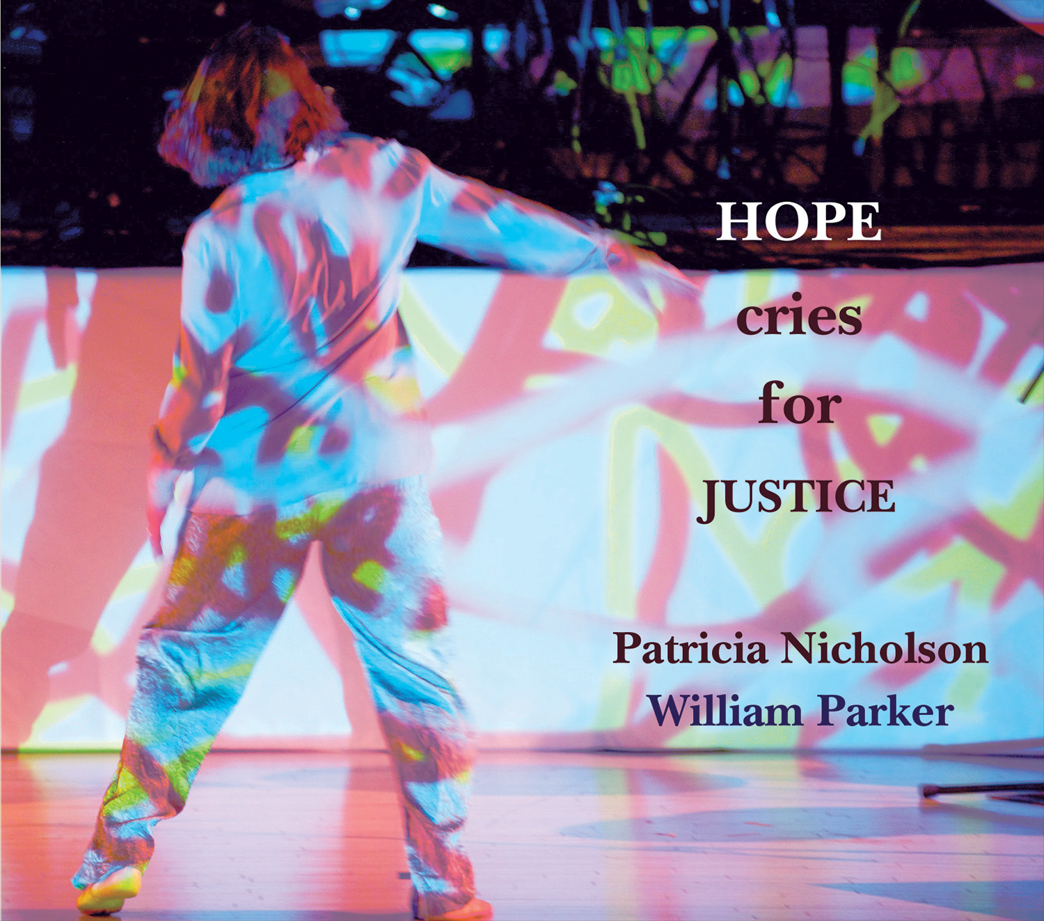 front cover of Patrica Nicholson and William Parker's cd Hope Cries For Justice